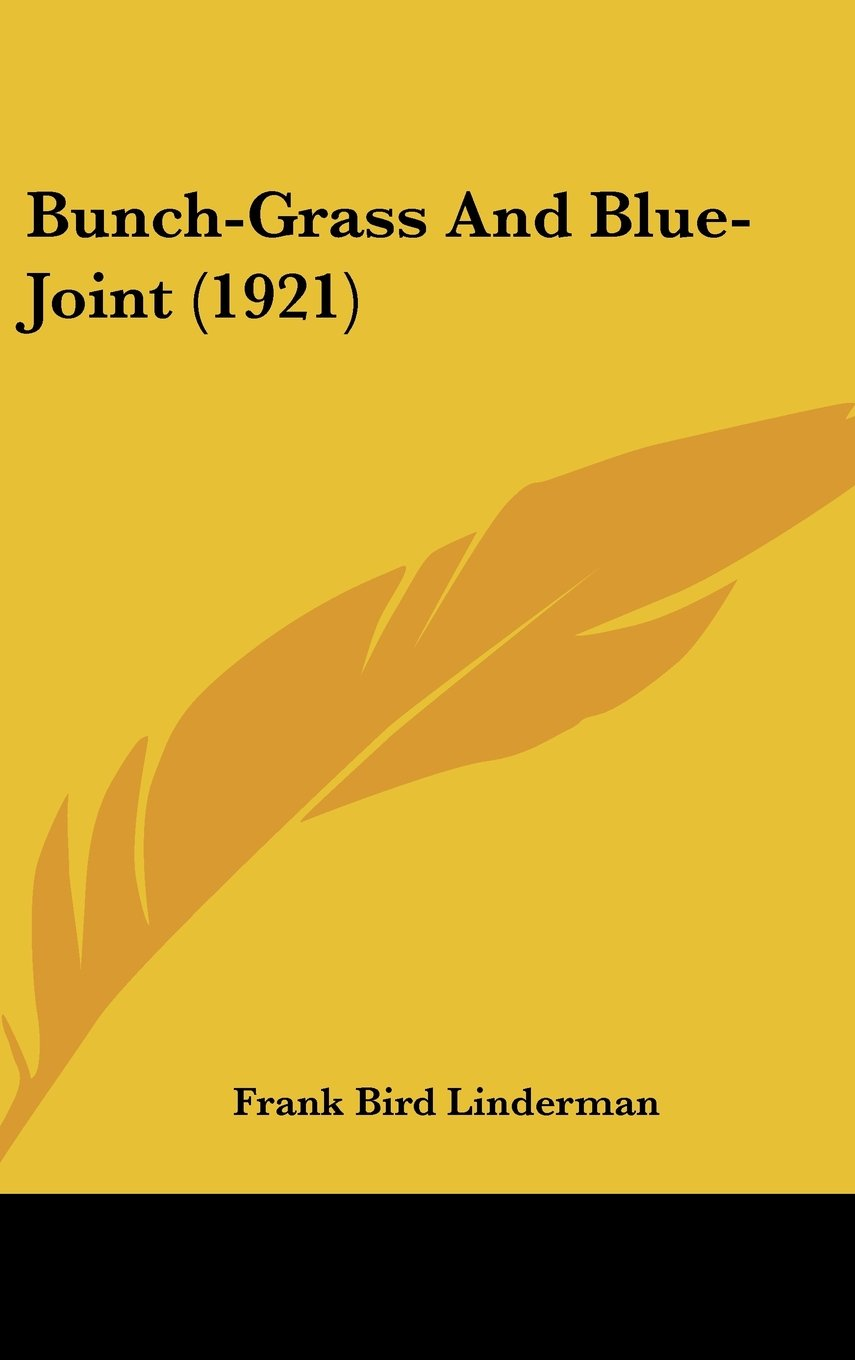 Read Online Bunch-Grass And Blue-Joint (1921) ebook