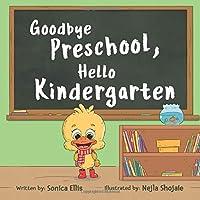 Goodbye Preschool, Hello Kindergarten