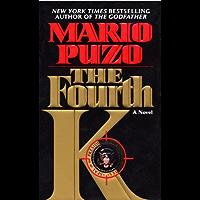 The Fourth K: A Novel