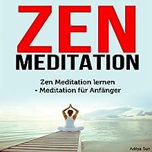 Zen Meditation: Zen Meditation lernen - Meditation für Anfänger Hörbuch von Aditya Sun Gesprochen von: Christoph Spiegel