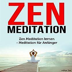 Zen Meditation: Zen Meditation lernen - Meditation für Anfänger