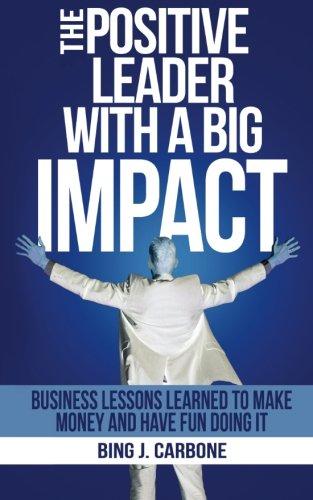 Positive Leader Big Impact Business