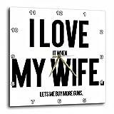 3dRose Lenas Photos - Funny Quotes - I Love It When My Wife Lets me Buy More Guns - Gun Lover - 13x13 Wall Clock (dpp_270944_2)