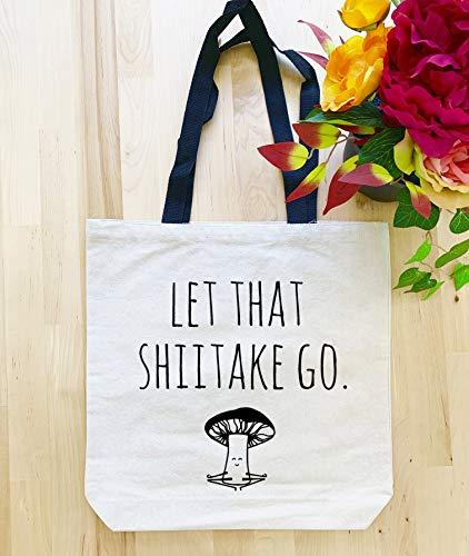 Off Shiitake Mushroom - Funny Tote Bag ~ Let That Shiitake Go Reusable Canvas Bag ~ Mushroom Pun