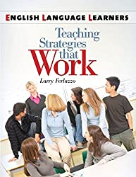 English Language Learners: Teaching Strategies that Work