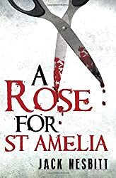 A Rose for St Amelia by Jack Nesbitt (2015-11-26)
