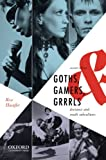 Goths, Gamers, & Grrrls 2nd Edition