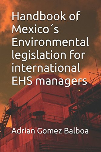 Handbook of Mexico´s Environmental legislation for international EHS managers