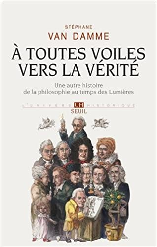 A toutes voiles vers la vérité : Une autre histoire de la philosophie au temps des Lumières epub pdf