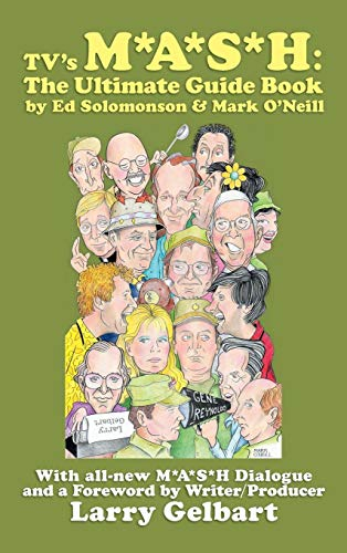 TV's M*A*S*H: The Ultimate Guide Book (Mash A Novel About Three Army Doctors)