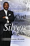From Civil Rights to Silver Rights, James E. Covington, 1419636448