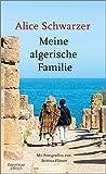 Meine algerische Familie: Mit Fotografien von Bettina Flitner