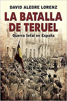 La batalla de Teruel: Guerra total en España