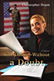 Sine Dubio¿Without a Doubt, Christopher Dupre, 0595441599