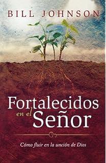 Fortalecidos en el Señor (Spanish Edition)