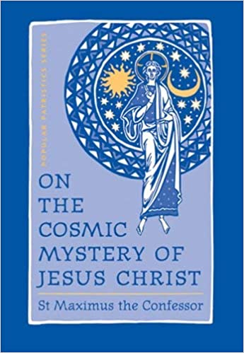 On The Cosmic Mystery Of Jesus Christ St Maximus The