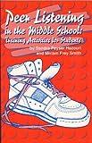 Peer Listening in the Middle School, Sandra Peyser Hazouri and Miriam Frey Smith, 0932796346