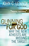 img - for Gunning for God: Why the New Atheists are Missing the Target book / textbook / text book