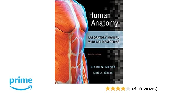 Amazon human anatomy laboratory manual with cat dissections amazon human anatomy laboratory manual with cat dissections 8th edition 9780134255583 elaine n marieb lori a smith books fandeluxe Gallery
