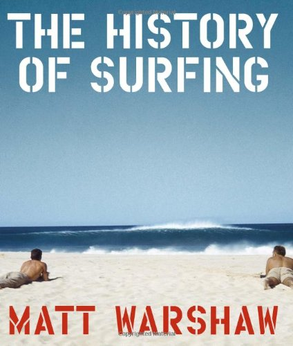 The History of Surfing [Matt Warshaw] (Tapa Dura)