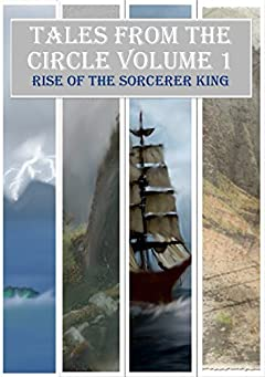 Tales from the Circle Volume 1: Rise of the Sorcerer King