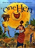 Front cover for the book One Hen: How One Small Loan Made a Big Difference by Katie Smith Milway