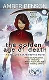 the golden age of death a calliope reaper jones novel