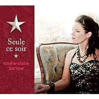 BARLOW, EMILIE-CLAIR - SEULE CE SOIR