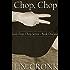 Chop, Chop (Chop, Chop Series Book 1)