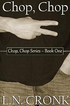 Chop, Chop (Chop, Chop Series Book 1) by [Cronk, L.N.]