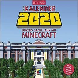 Let's Play: Dein Kalender 2020 (Broschürenkalender): Durchs ganze Jahr mit Minecraft.Mit Spieltipps und 100 Crafting-Rezepten