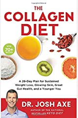 The Collagen Diet: A 28-Day Plan for Sustained Weight Loss, Glowing Skin, Great Gut Health, and a Younger You Hardcover