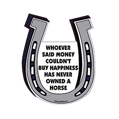 Whoever said money couldn't buy happiness never owned a horse-Horseshoe Magnet ()