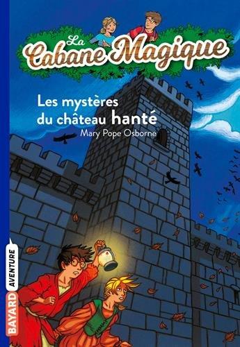 La Cabane Magique: Les mysteres du chateau hante