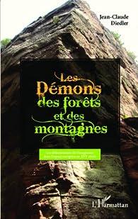 Les démons des forêts et des montagnes : Les débordements de l'imaginaire dans l'espace européen au XVIe siècle par Jean-Claude Diedler