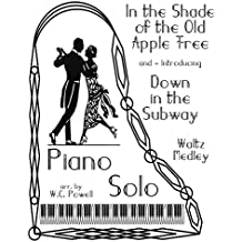 In the Shade of the Old Apple Tree / Down in the Subway - Waltz Medley - Piano Solo