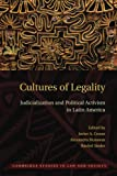 Cultures of Legality : Judicialization and Political Activism in Latin America, , 1107610478