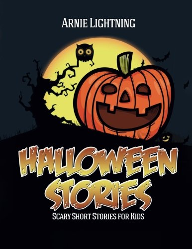 halloween stories spooky short stories for kids jokes and coloring book haunted halloween fun volume 4 arnie lightning 9781517413538 amazoncom