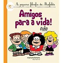 Mafalda - Amigos Para a Vida! (Coleção A Pequena Filosofia da Mafalda)
