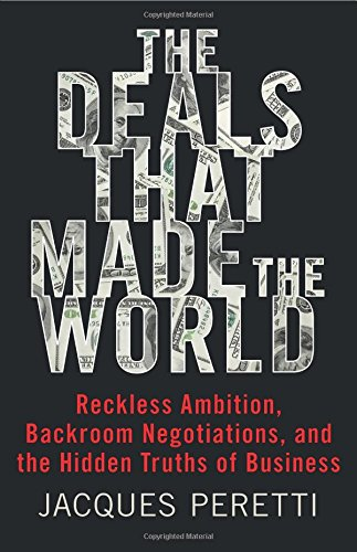 R.e.a.d The Deals That Made the World: Reckless Ambition, Backroom Negotiations, and the Hidden Truths of Bu<br />[K.I.N.D.L.E]