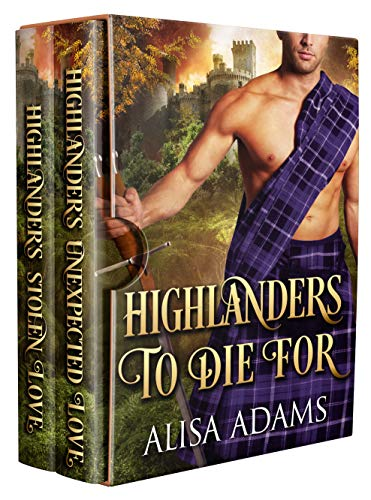 Highlanders To Die For: A Scottish Medieval Historical Romance]()