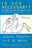 Is Sex Necessary?, James Thurber and E. B. White, 0060911026