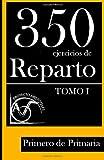 350 Ejercicios de Reparto -Tomo I- Primero de Primaria, Proyecto Aristóteles, 1495918483