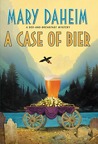 A Case of Bier: A Bed-and-Breakfast Mystery (Bed-and-Breakfast Mysteries Book 31) by [Daheim, Mary]