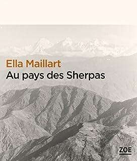 Au pays des sherpas, Maillart, Ella