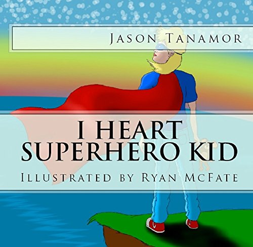 I Heart Superhero Kid: An epic superhero story
