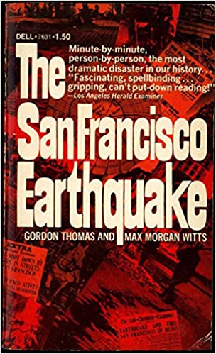 The San Francisco Earthquake Gordon Thomas And Max Morgan Witts