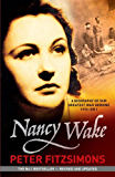 Nancy Wake Biography Revised Edition