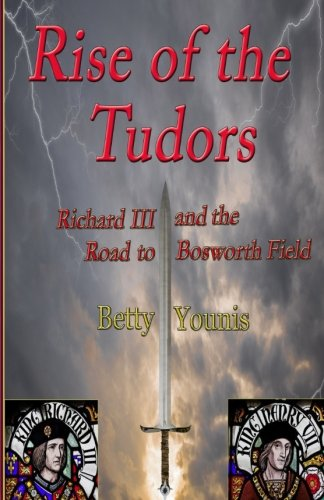 Rise of the Tudors: Richard III and the Road to Bosworth Field (Volume 1)
