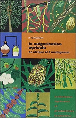 Lire un Vulgarisation agricole en afrique pdf epub